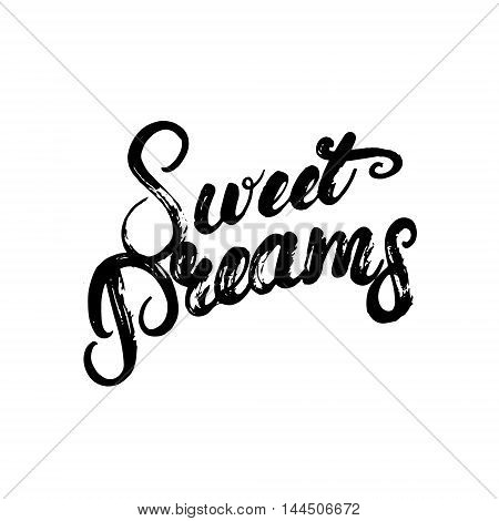 Sweet dreams hand written calligraphy lettering poster or card. Inspirational quote. Brush ink texture. Vector illustration.