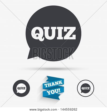Quiz speech bubble sign icon. Questions and answers game symbol. Flat icons. Buttons with icons. Thank you ribbon. Vector