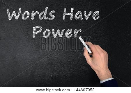 Words Have Power text write on black board