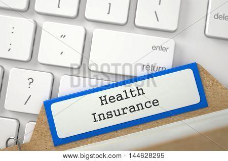 Health Insurance Concept. Word on Orange Folder Register of Card Index. Closeup View. Selective Focus. 3D Rendering.