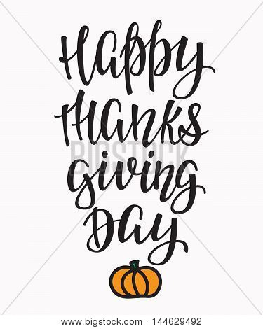 Happy Thanksgiving day simple lettering. Calligraphy postcard or poster graphic design lettering element. Hand written style postcard design. Photography overlay sign detail.