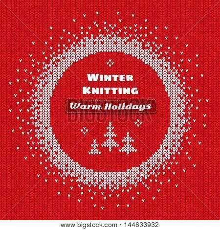 Vector illustration Handmade knitted seamless abstract background red pattern with white round frame and text: Winter knitting Warm holidays
