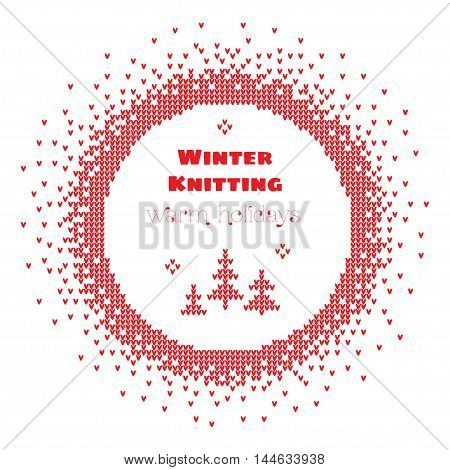 Vector illustration Handmade knitted background red pattern round frame and text: Winter knitting Warm holidays
