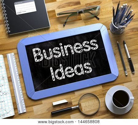 Business Ideas - Text on Small Chalkboard.Top View of Office Desk with Stationery and Blue Small Chalkboard with Business Concept - Business Ideas. 3d Rendering.