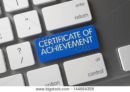 Certificate Of Achievement Concept: Modern Keyboard with Certificate Of Achievement, Selected Focus on Blue Enter Keypad. 3D.