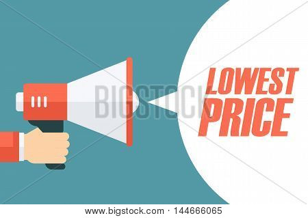 Male hand holding megaphone with Lowest Price speech bubble. Loudspeaker. Special Offer banner for business, promotion and advertising. Vector illustration.