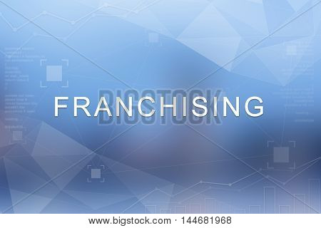 Franchising word on blue blurred and polygon background