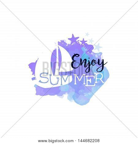 Enjoy Summer Message Watercolor Stylized Label. Bright Color Summer Vacation Hand Drawn Promo Sign. Touristic Agency Vector Ad Template.