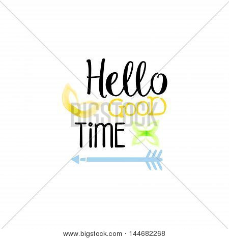 Hello Good Time Message Watercolor Stylized Label. Bright Color Summer Vacation Hand Drawn Promo Sign. Touristic Agency Vector Ad Template.