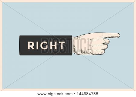 Vintage drawing of hand sign with pointing finger in engraving retro style and text Right. Old drawn pointing finger for sign, information sign and navigation. Vector Illustration