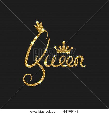 Queen golden text for card. Modern brush calligraphy. Vector lettering design for poster. Shiny gold glitter card with inspirational quote for housewarming items.