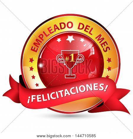 Employee of the month. Congratulations (Spanish language - Empleado del mes, Felicitaciones) - ribbon / icon for companies.