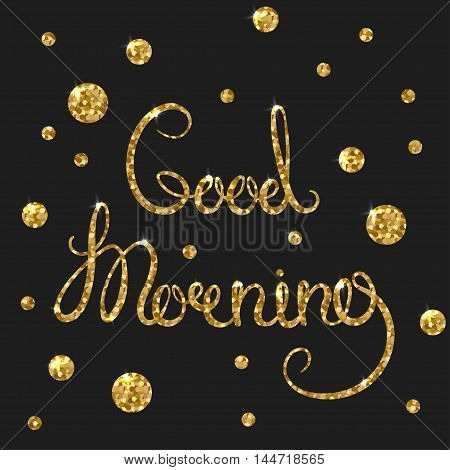 Good morning golden text for card. Modern brush calligraphy. Vector lettering design for poster. Shiny gold glitter card with inspirational quote for housewarming items.