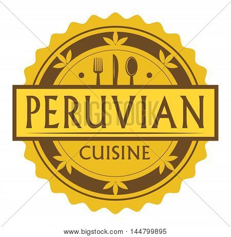 Abstract stamp or label with the text Peruvian Cuisine written inside, traditional vintage food label, with spoon, fork, knife symbols, vector illustration
