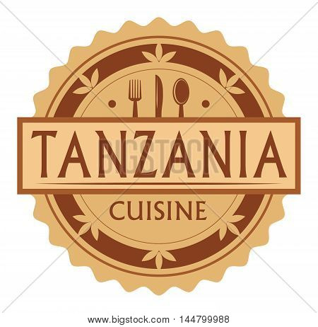 Abstract stamp or label with the text tanzania Cuisine written inside, traditional vintage food label, with spoon, fork, knife symbols, vector illustration