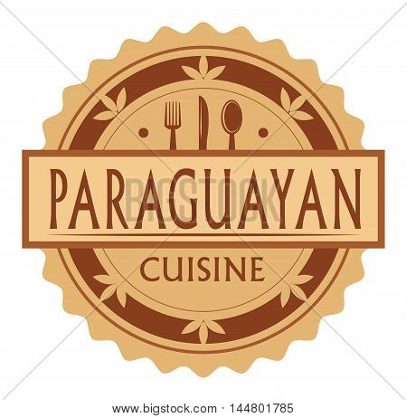 Abstract stamp or label with the text paraguayan Cuisine written inside, traditional vintage food label, with spoon, fork, knife symbols, vector illustration