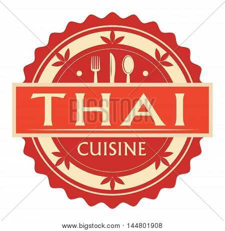 Abstract stamp or label with the text thai Cuisine written inside, traditional vintage food label, with spoon, fork, knife symbols, vector illustration