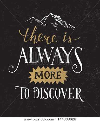 There is always more to discover - hand drawn lettering in vintage style