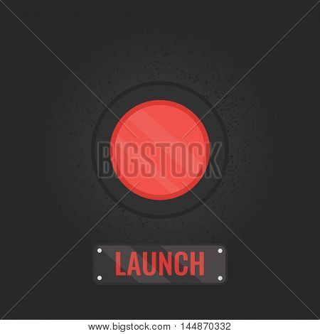 Launch button sign. Vector illustration of a red emergency  button on rusty black panel. Touch, push or press symbol. Social media button. Start up business concept. Vector illustration.