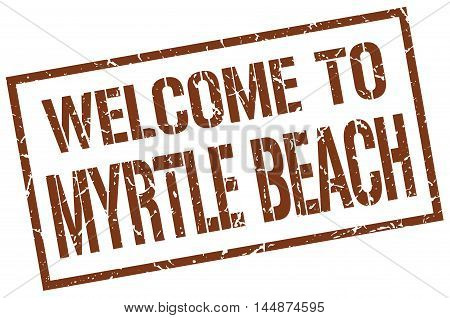 welcome to Myrtle Beach. stamp. grunge square sign