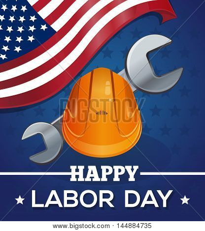 Greeting card for the Labor Day with American flag working hard hat (helmet) wrench and lettering - Happy Labor Day