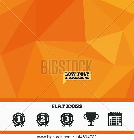 Triangular low poly orange background. First, second and third place icons. Award medals sign symbols. Prize cup for winner. Calendar flat icon. Vector