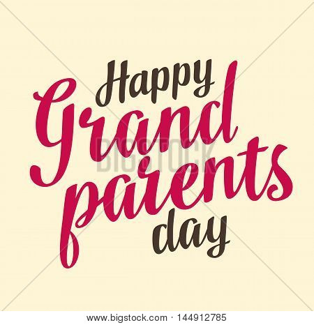 Happy grandparents day. Hand drawn lettering. Vector illustration isolated on beige background.