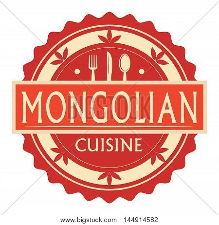 Abstract stamp or label with the text Mongolian Cuisine written inside, traditional vintage food label, with spoon, fork, knife symbols, vector illustration