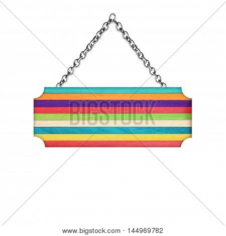 Wooden sign hanging on a chain isolated on white background; colorful wooden sign hanging on a chain isolated white background