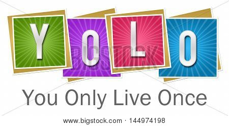 YOLO - You only live once text alphabets written over colorful background.