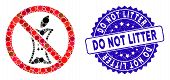 Collage Do Not Litter Icon And Grunge Stamp Seal With Do Not Litter Phrase. Mosaic Vector Is Created poster