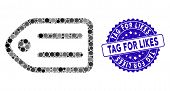 Collage Tag Icon And Grunge Stamp Seal With Tag For Likes Text. Mosaic Vector Is Designed With Tag P poster