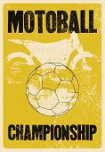 Motoball Championship Typographical Vintage Grunge Style Poster. Retro Vector Illustration. poster