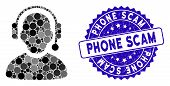 Mosaic Call Center Icon And Rubber Stamp Seal With Phone Scam Caption. Mosaic Vector Is Composed Wit poster