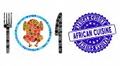 Mosaic Chicken Meal Icon And Grunge Stamp Seal With African Cuisine Caption. Mosaic Vector Is Create poster