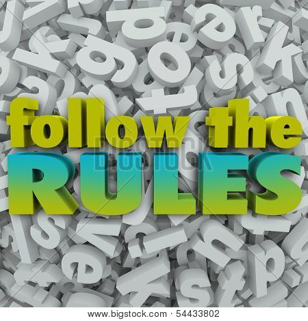 Follow the Rules Regulations Guidelines Legal Compliance