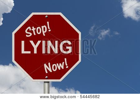 Stop Lying Now Sign