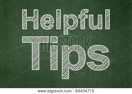 Education concept: Helpful Tips on chalkboard background