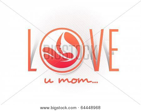Happy Mother's Day celebrations concept with stylish red text Love you mom and illustration of a mother on white background.