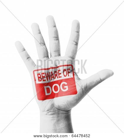 Open Hand Raised, Beware Of Dog Sign Painted, Multi Purpose Concept - Isolated On White Background