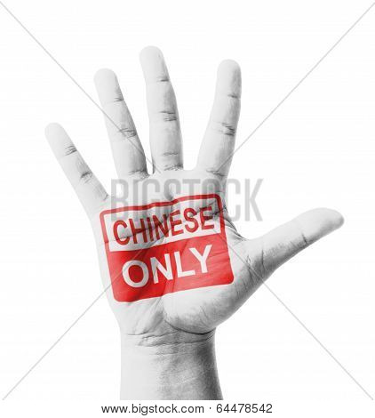 Open Hand Raised, Chinese Only Sign Painted, Multi Purpose Concept - Isolated On White Background