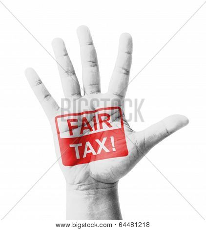 Open Hand Raised, Fair Tax Sign Painted, Multi Purpose Concept - Isolated On White Background