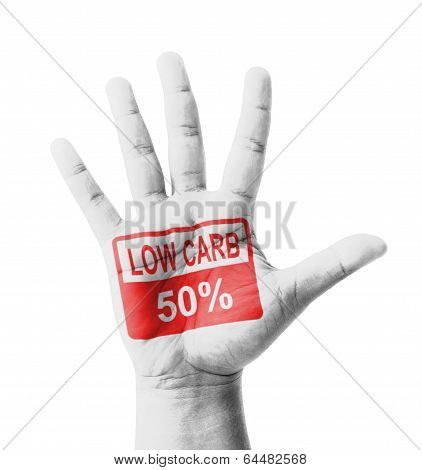 Open Hand Raised, Low Carbohydrate 50% Sign Painted, Multi Purpose Concept - Isolated On White Backg
