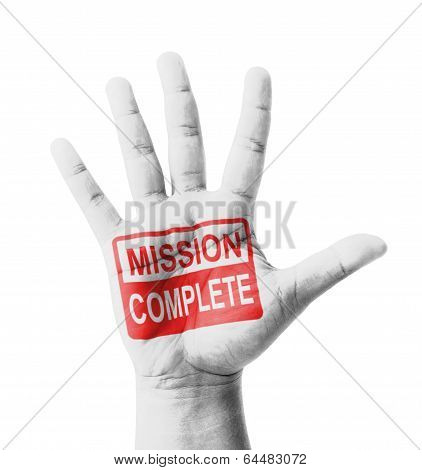 Open Hand Raised, Mission Complete Sign Painted, Multi Purpose Concept - Isolated On White Backgroun