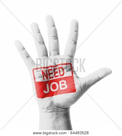 Open Hand Raised, Need Job Sign Painted, Multi Purpose Concept - Isolated On White Background