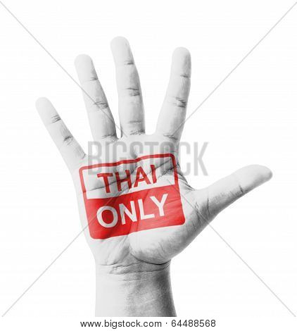 Open Hand Raised, Thai Only Sign Painted, Multi Purpose Concept - Isolated On White Background