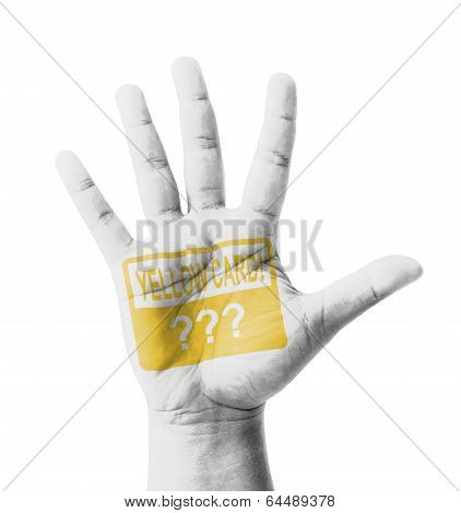 Open Hand Raised, Yellow Card Sign Painted, Multi Purpose Concept - Isolated On White Background