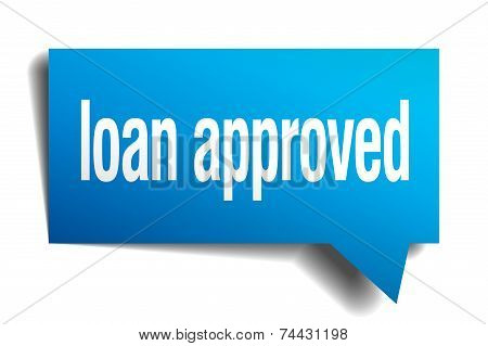 Loan Approved Blue 3D Realistic Paper Speech Bubble