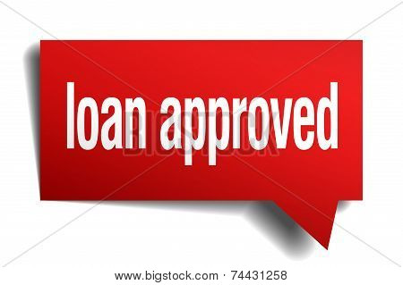 Loan Approved Red 3D Realistic Paper Speech Bubble