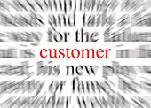 stock photo of clientele  - Blurred text with a customer focus theme - JPG